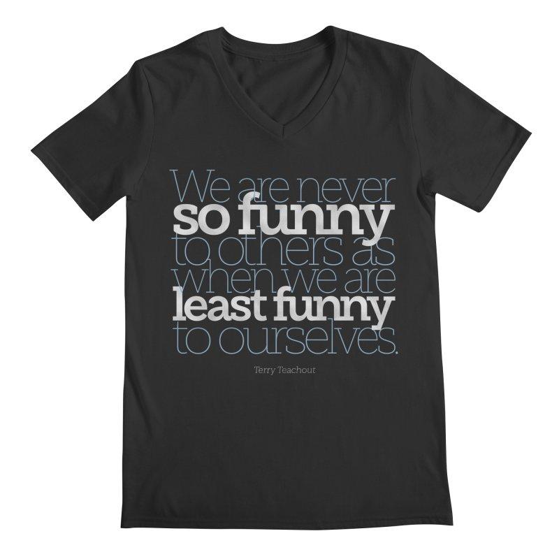 We are never so funny... Men's Regular V-Neck by Brett Jordan's Artist Shop
