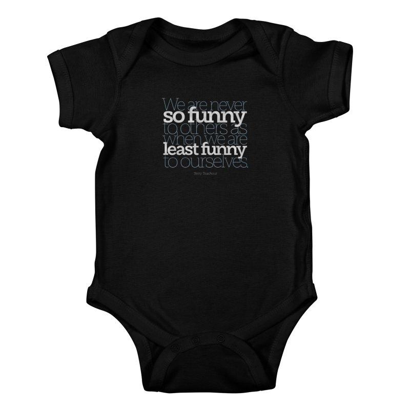 We are never so funny... Kids Baby Bodysuit by Brett Jordan's Artist Shop