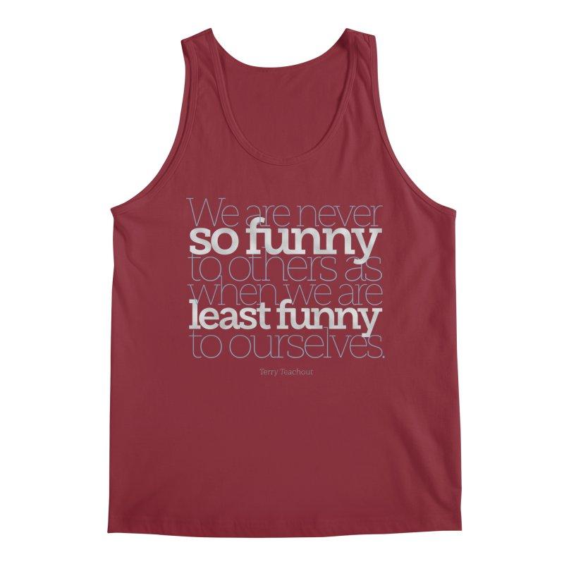 We are never so funny... Men's Tank by Brett Jordan's Artist Shop
