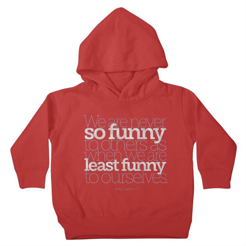 We are never so funny... Kids Toddler Pullover Hoody by Brett Jordan's Artist Shop