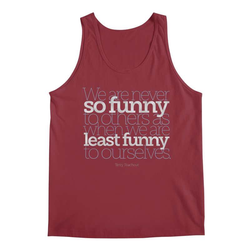 We are never so funny... Men's Tank by Brett Jordan's Artist Shop