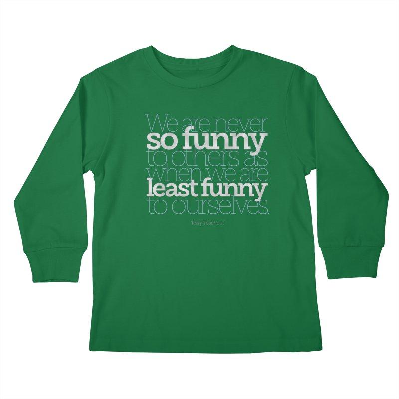 We are never so funny... Kids Longsleeve T-Shirt by Brett Jordan's Artist Shop