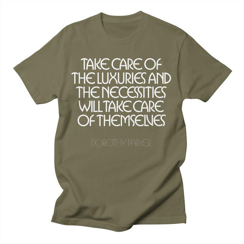 Take care of the luxuries... Men's T-Shirt by Brett Jordan's Artist Shop