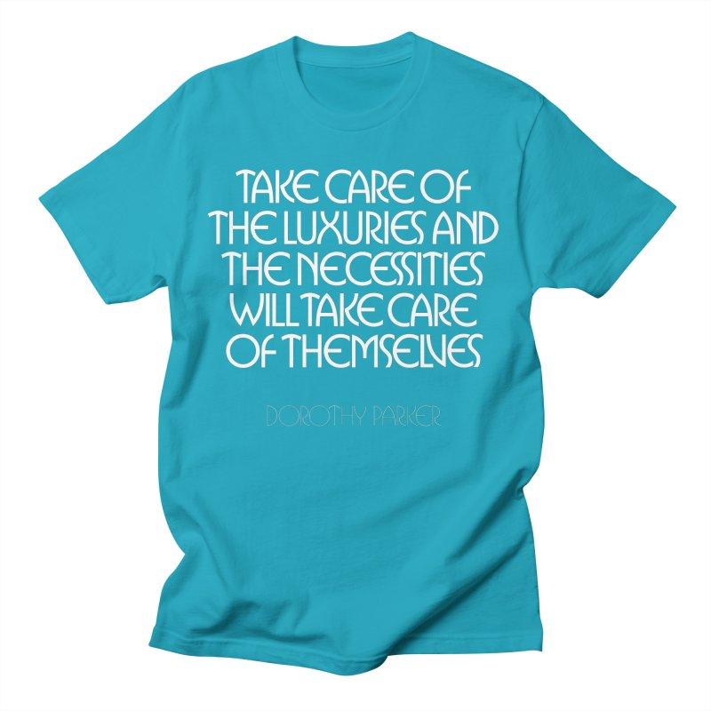 Take care of the luxuries... Women's T-Shirt by Brett Jordan's Artist Shop