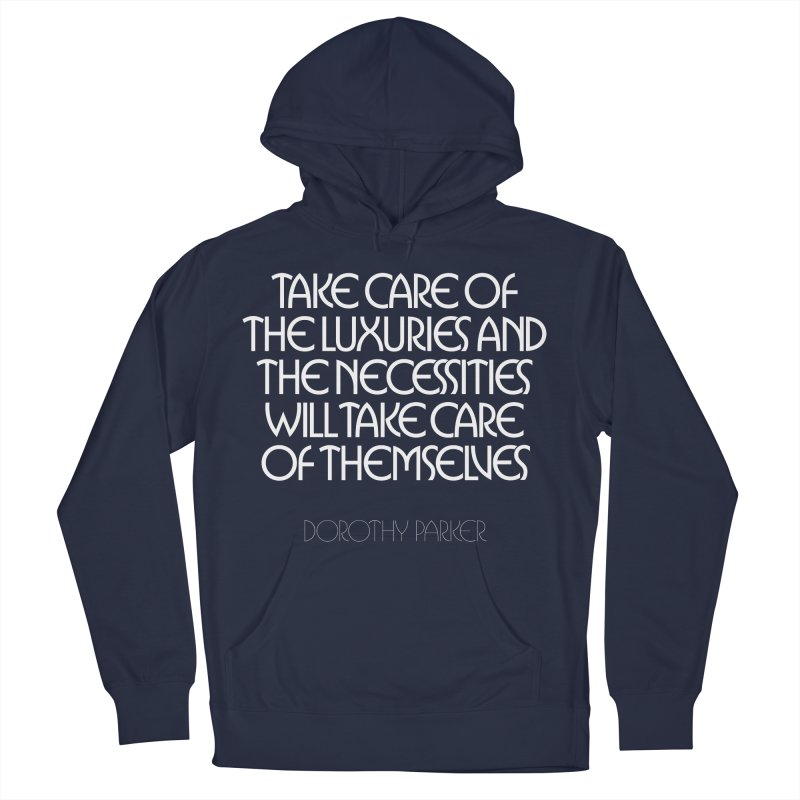 Take care of the luxuries... Women's French Terry Pullover Hoody by Brett Jordan's Artist Shop