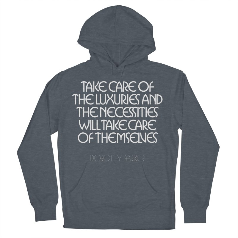 Take care of the luxuries... Men's French Terry Pullover Hoody by Brett Jordan's Artist Shop