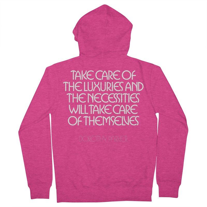 Take care of the luxuries... Women's Zip-Up Hoody by Brett Jordan's Artist Shop