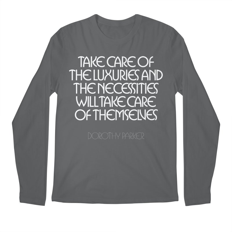 Take care of the luxuries... Men's Regular Longsleeve T-Shirt by Brett Jordan's Artist Shop