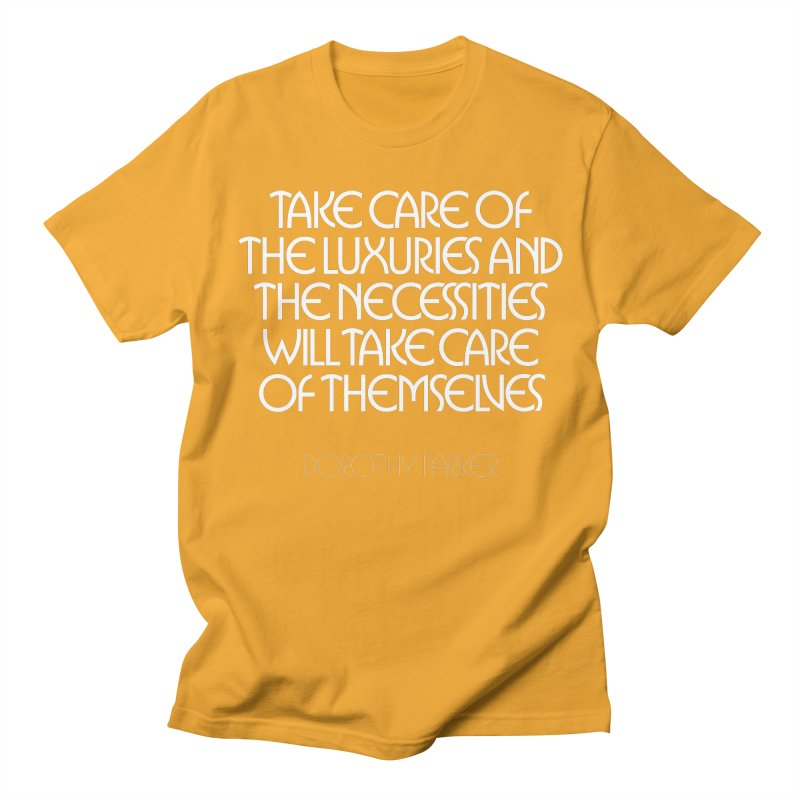 Take care of the luxuries... Men's Regular T-Shirt by Brett Jordan's Artist Shop