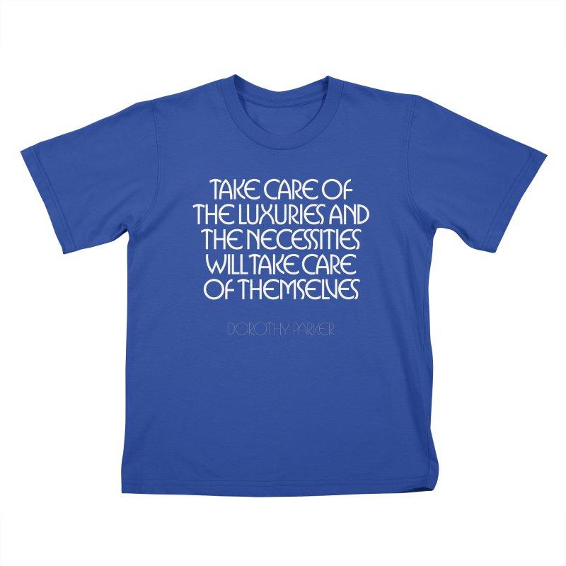 Take care of the luxuries... Kids T-Shirt by Brett Jordan's Artist Shop