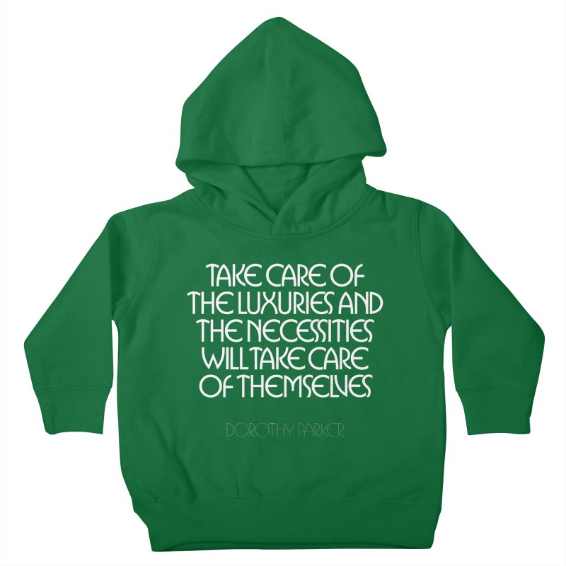 Take care of the luxuries... Kids Toddler Pullover Hoody by Brett Jordan's Artist Shop