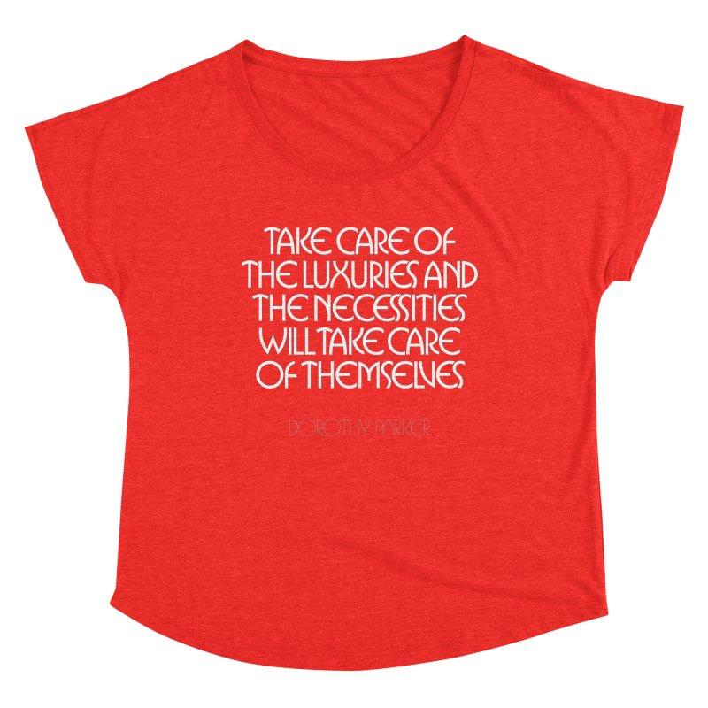 Take care of the luxuries... Women's Scoop Neck by Brett Jordan's Artist Shop