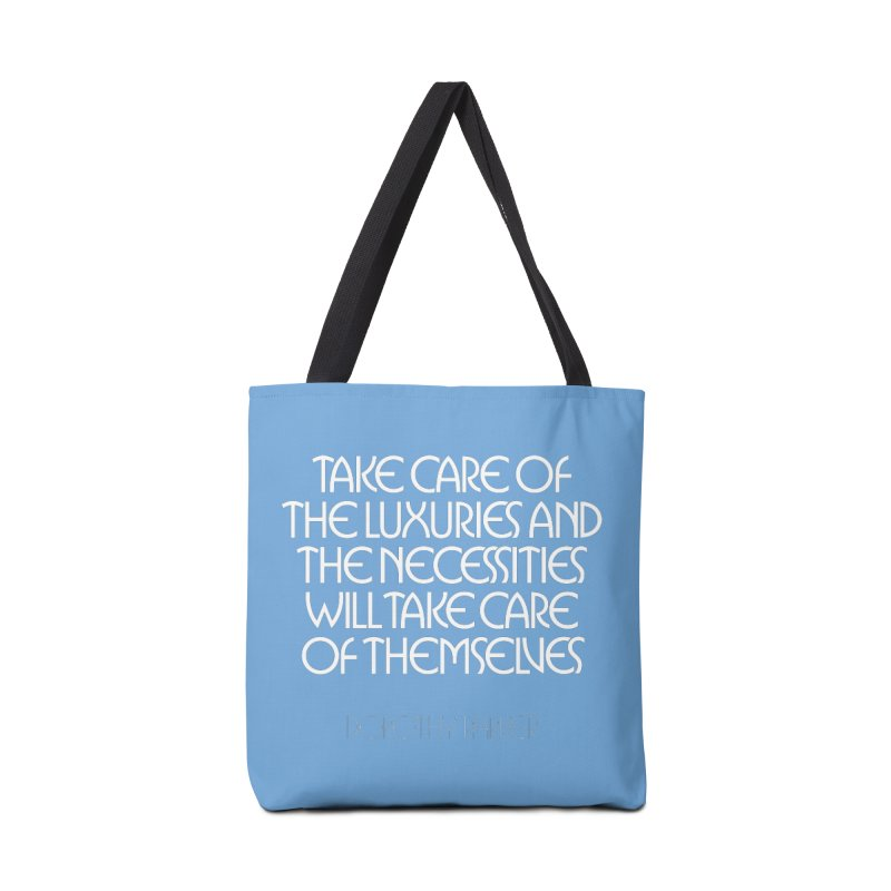 Take care of the luxuries... Accessories Tote Bag Bag by Brett Jordan's Artist Shop