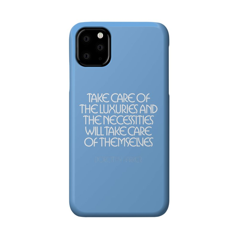 Take care of the luxuries... Accessories Phone Case by Brett Jordan's Artist Shop