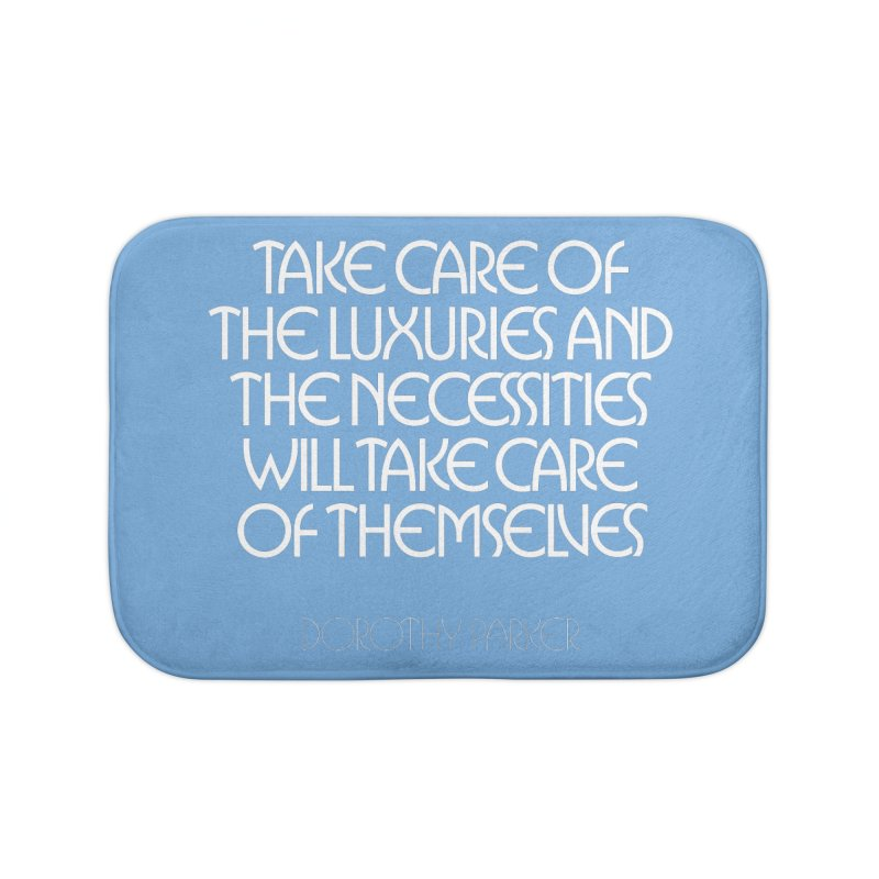 Take care of the luxuries... Home Bath Mat by Brett Jordan's Artist Shop