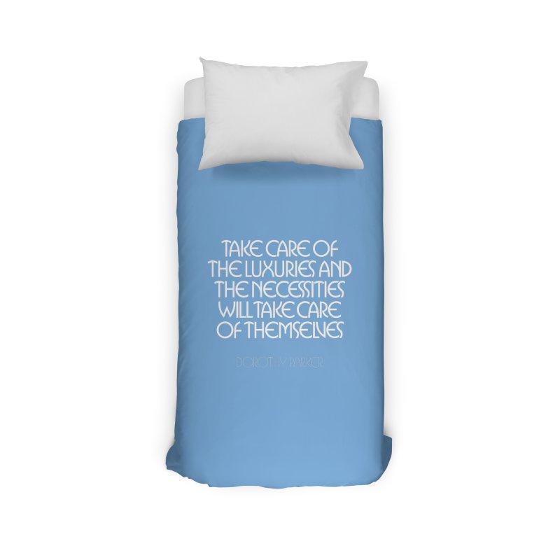 Take care of the luxuries... Home Duvet by Brett Jordan's Artist Shop