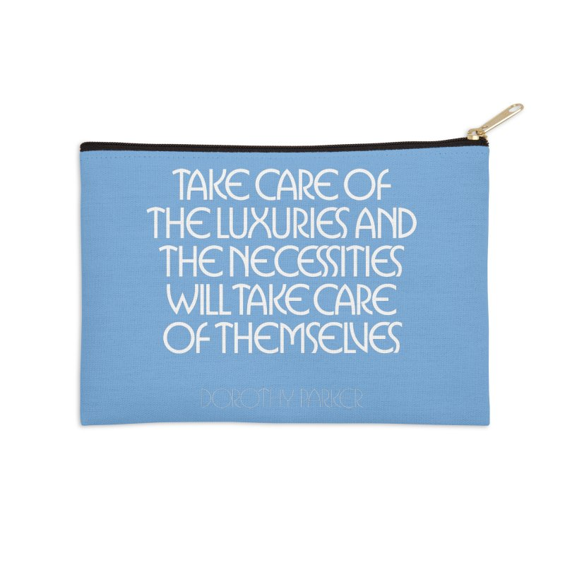Take care of the luxuries... Accessories Zip Pouch by Brett Jordan's Artist Shop