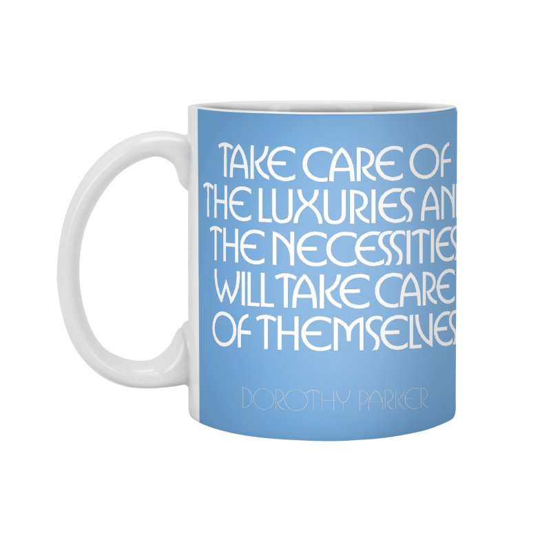 Take care of the luxuries... Accessories Standard Mug by Brett Jordan's Artist Shop