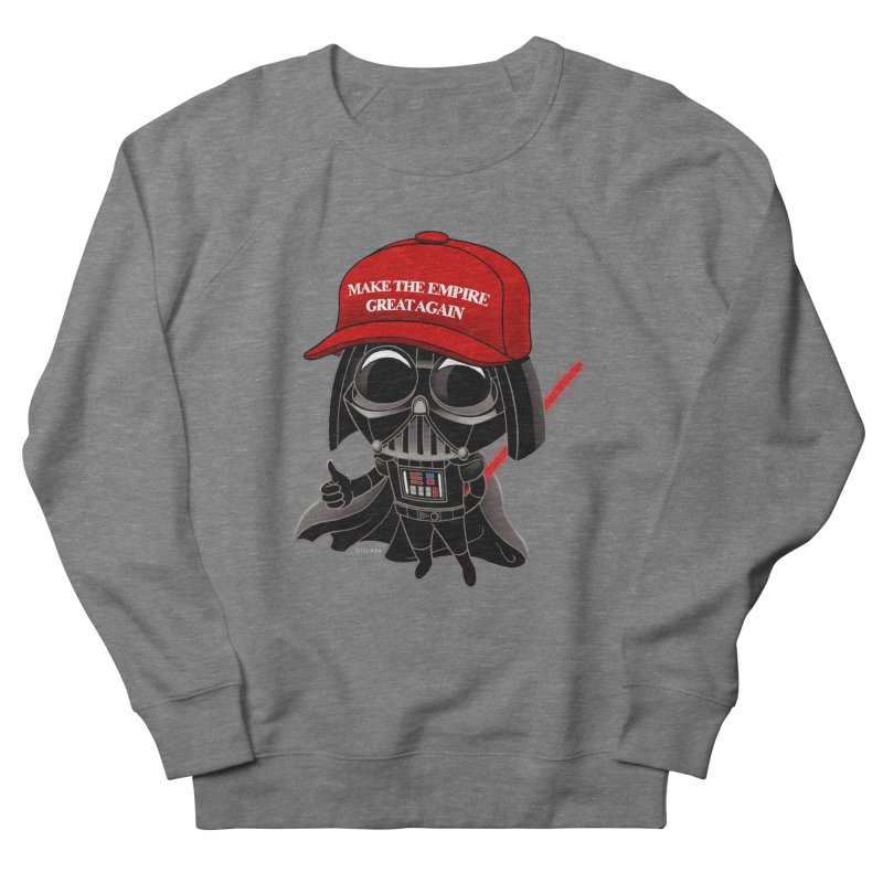 Make the Empire Great Again Women's French Terry Sweatshirt by BRETT WISEMAN