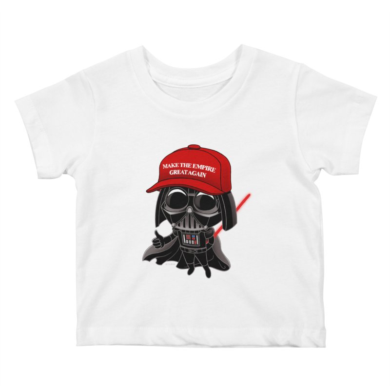Make the Empire Great Again Kids Baby T-Shirt by BRETT WISEMAN