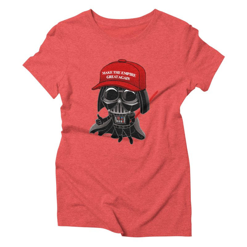 Make the Empire Great Again Women's Triblend T-Shirt by BRETT WISEMAN