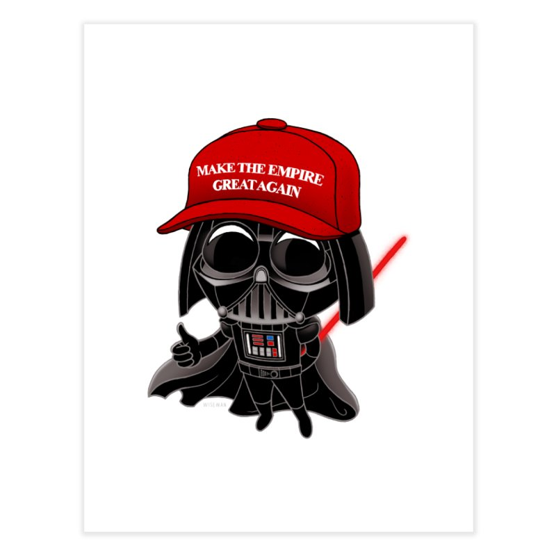 Make the Empire Great Again Home Fine Art Print by BRETT WISEMAN