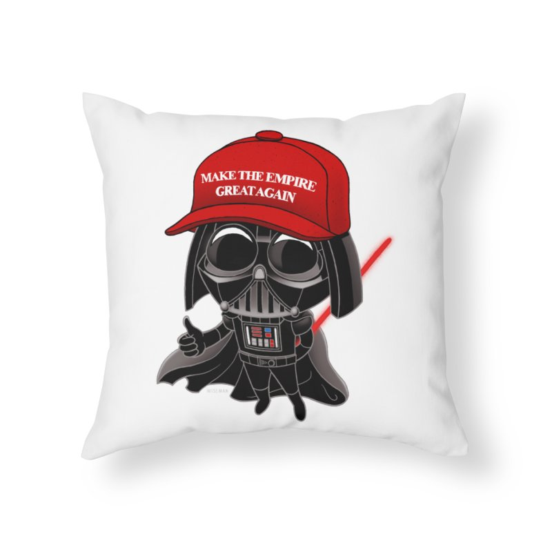 Make the Empire Great Again Home Throw Pillow by BRETT WISEMAN