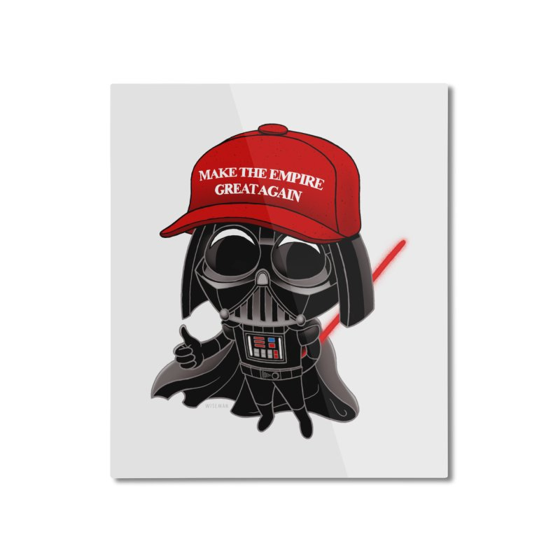 Make the Empire Great Again Home Mounted Aluminum Print by BRETT WISEMAN