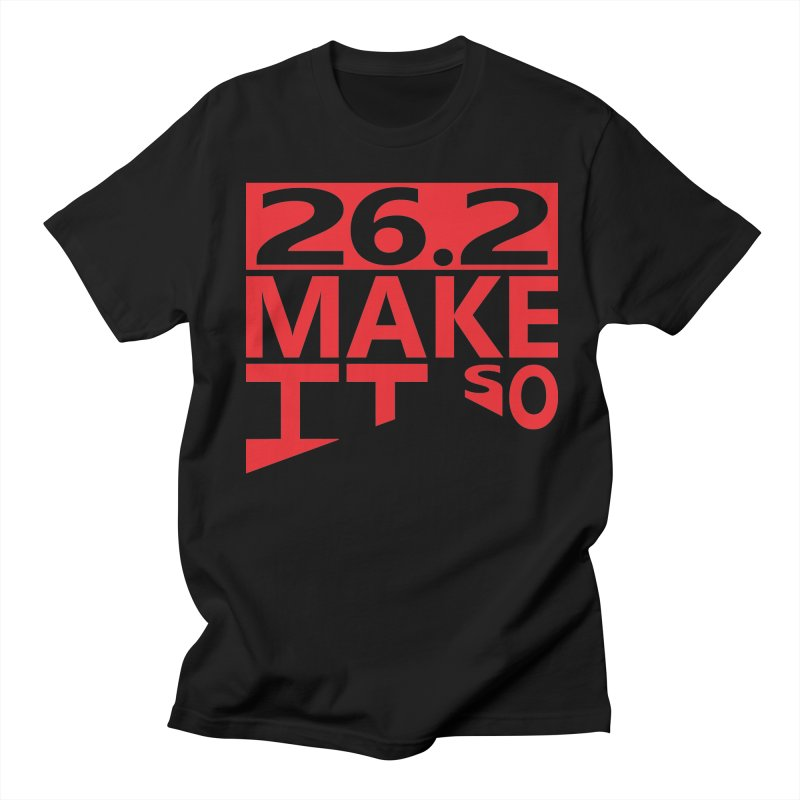 26.2 Make It So Men's T-Shirt by brianamccarthy's Artist Shop