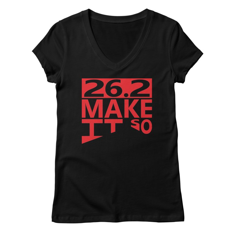 26.2 Make It So Women's V-Neck by brianamccarthy's Artist Shop