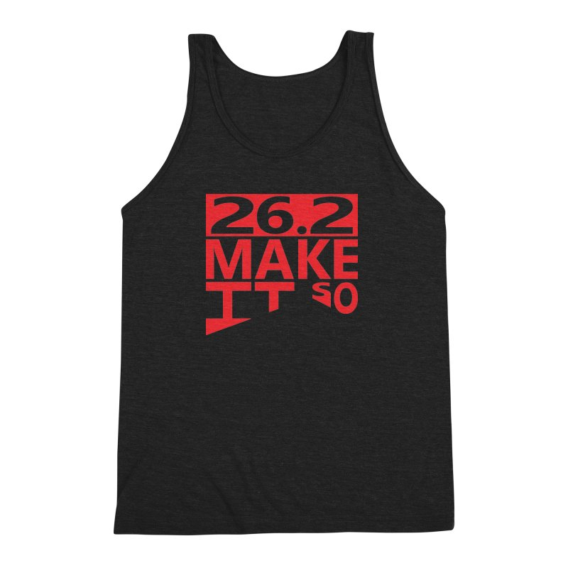 26.2 Make It So Men's Triblend Tank by brianamccarthy's Artist Shop
