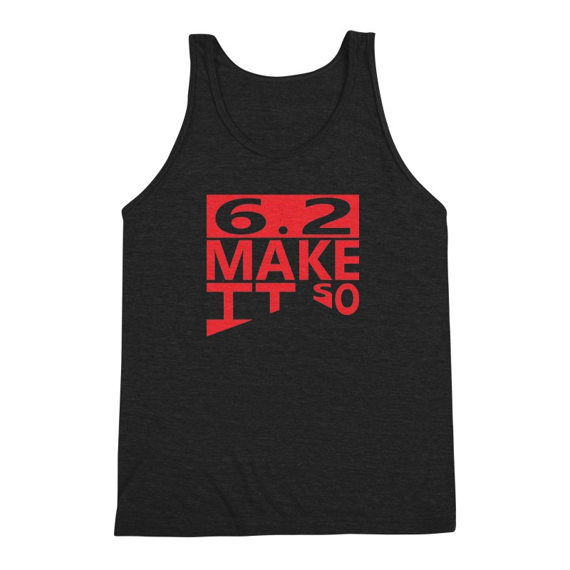 6.2 Make It So Men's Triblend Tank by brianamccarthy's Artist Shop