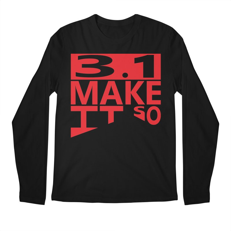3.1 Make It So Men's Longsleeve T-Shirt by brianamccarthy's Artist Shop