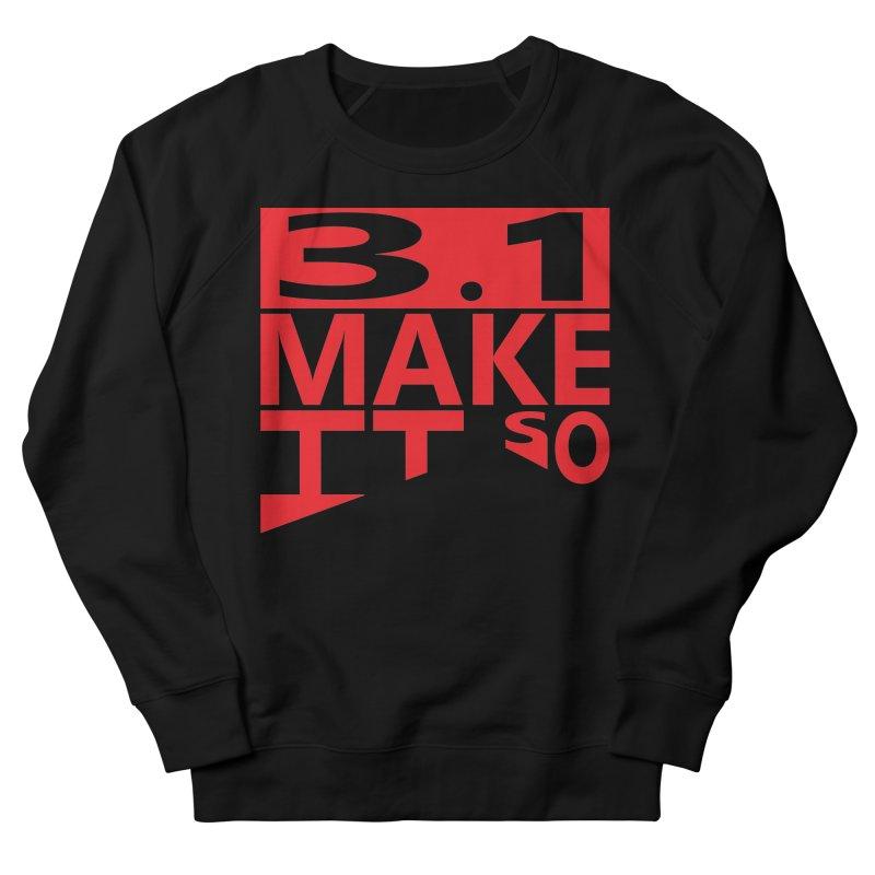 3.1 Make It So Men's Sweatshirt by brianamccarthy's Artist Shop