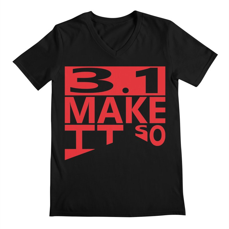 3.1 Make It So Men's V-Neck by brianamccarthy's Artist Shop