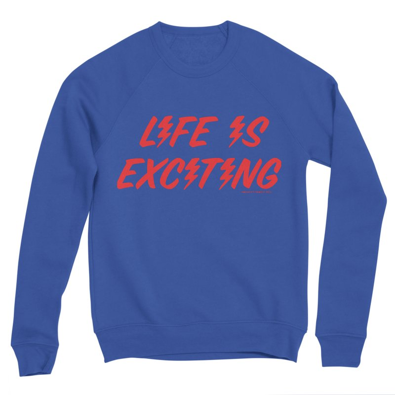 Life Is Exciting (Classic) Men's Sweatshirt by Smokey's Tangle