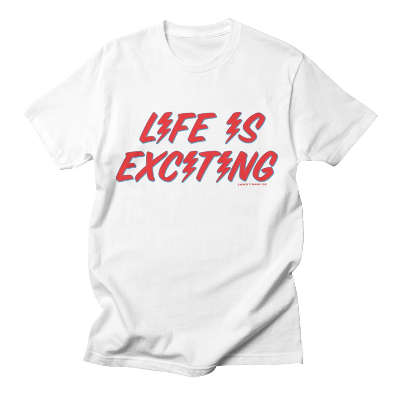 Life Is Exciting (Outline) Men's T-Shirt by Smokey's Tangle