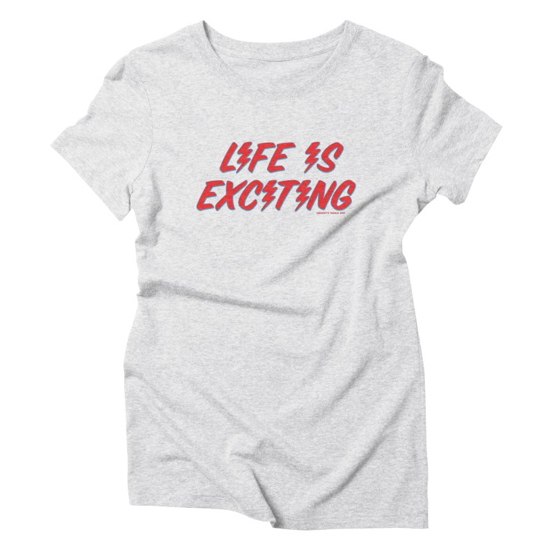 Life Is Exciting (Outline) Women's T-Shirt by Smokey's Tangle