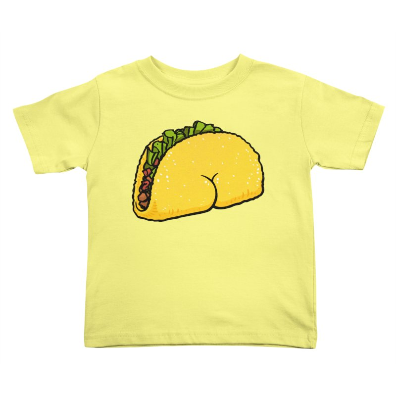 Butt on Taco Kids Toddler T-Shirt by Brian Cook