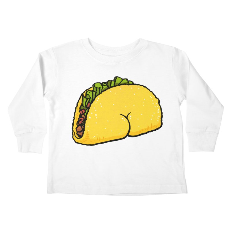 Butt on Taco Kids Toddler Longsleeve T-Shirt by Brian Cook