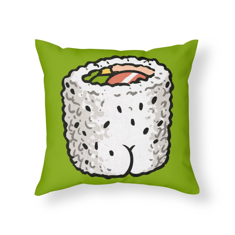 Sushi Butt Home Throw Pillow by Brian Cook