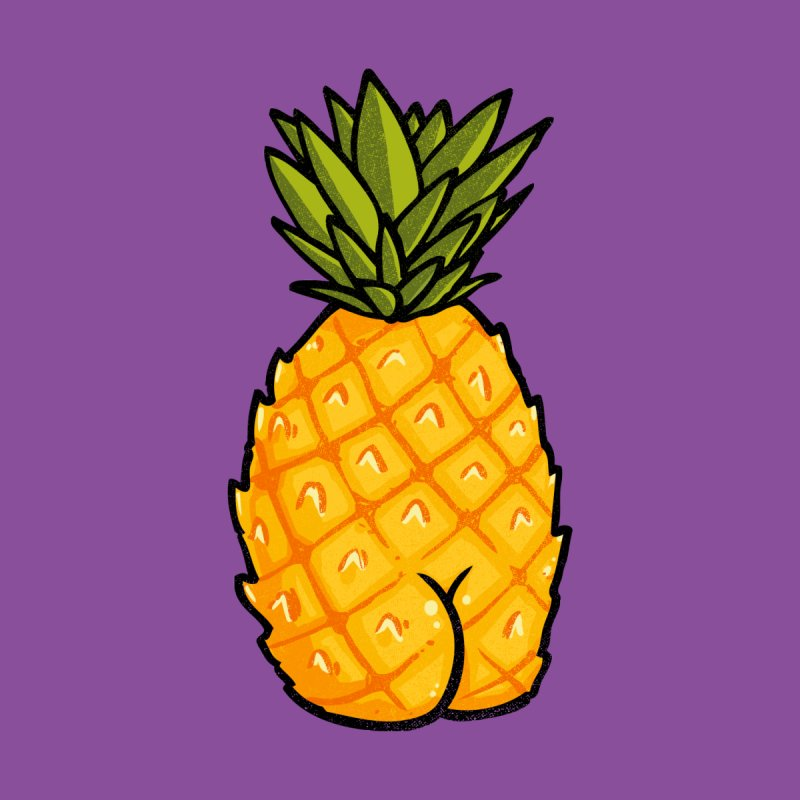 Pineapple Butt by Brian Cook