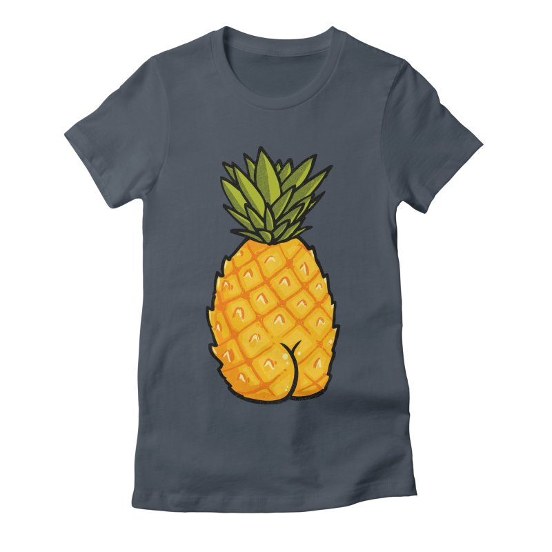 Pineapple BUTT Women's Fitted T-Shirt by Brian Cook