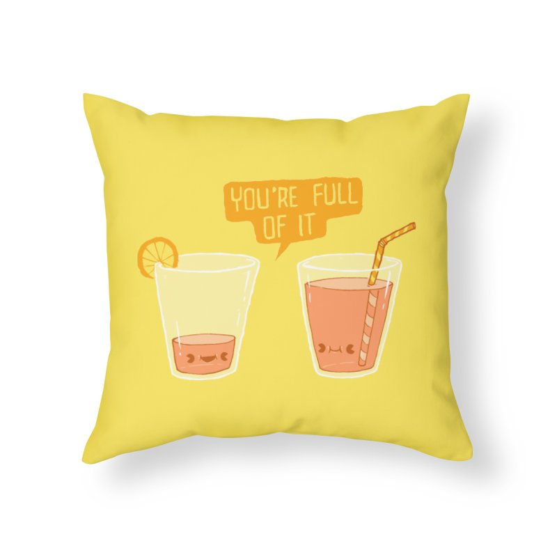 Full of It Home Throw Pillow by Brian Cook