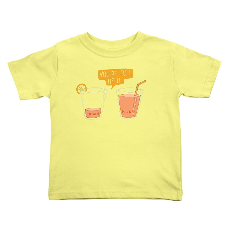 Full of It Kids Toddler T-Shirt by Brian Cook