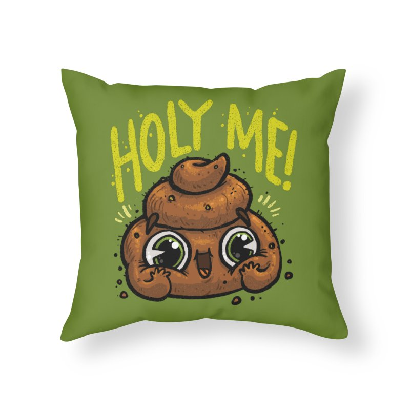 Holy Me! Home Throw Pillow by Brian Cook
