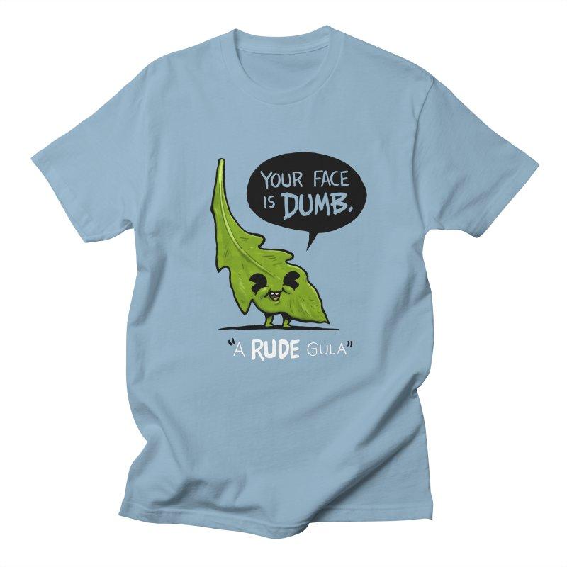 a-RUDE-gula Men's T-Shirt by Brian Cook