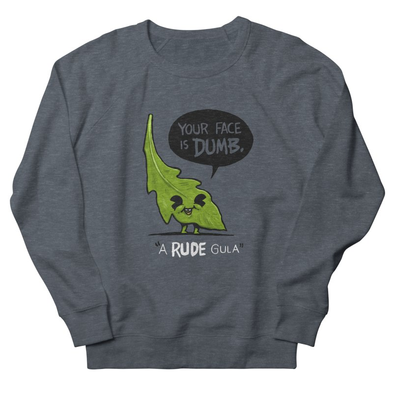 a-RUDE-gula Men's Sweatshirt by Brian Cook