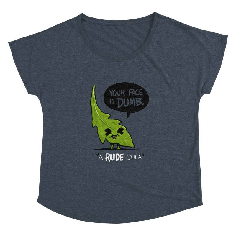a-RUDE-gula Women's Dolman Scoop Neck by Brian Cook