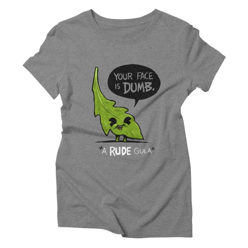 a-RUDE-gula Women's Triblend T-Shirt by Brian Cook